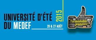 Université d'été MEDEF 2015